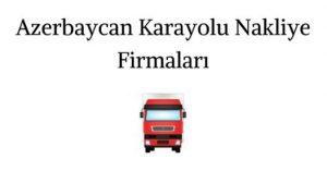 Azerbaycan Çalışan Karayolu Nakliye Firması
